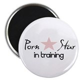 """Porn Star In Training"" Magnet"