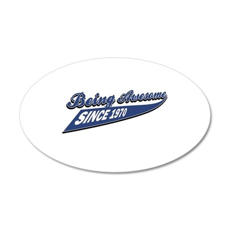 Awesome since 1970 35x21 Oval Wall Decal