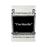 """Drunk Excuses 101: I'm Sterile"" Rectangle Magnet"