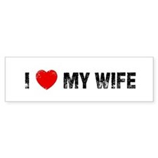 I * My Wife Bumper Bumper Sticker