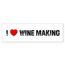 I * Wine Making Bumper Bumper Sticker