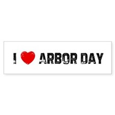 I * Arbor Day Bumper Bumper Sticker