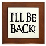 I'LL BE BACK! Framed Tile
