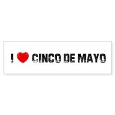 I * Cinco De Mayo Bumper Bumper Sticker