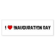 I * Inauguration Day Bumper Bumper Sticker