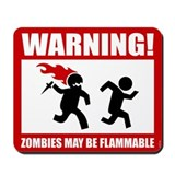 Zombies are Flammable Mousepad