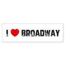 I * Broadway Bumper Bumper Sticker