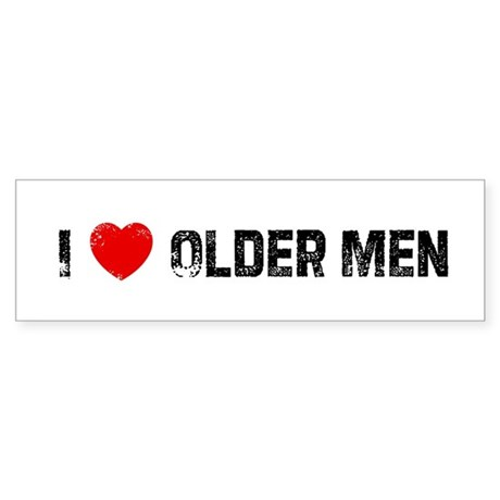 I * Older Men Bumper Bumper Sticker by ilovesuperstore