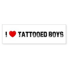 I * Tattooed Boys Bumper Bumper Sticker