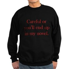 Careful or you'll end up in my novel Sweater