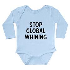 Stop Global Whining Long Sleeve Infant Bodysuit