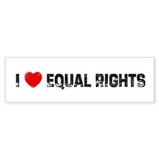 I * Equal Rights Bumper Bumper Sticker