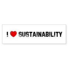 I * Sustainability Bumper Bumper Sticker