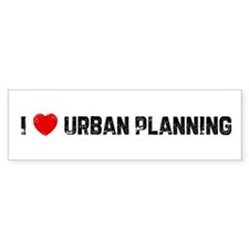 I * Urban Planning Bumper Bumper Sticker