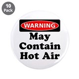 "Warning May Contain Hot Air 3.5"" Button (10 pack)"