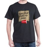Will Flip Cups For Beer T-Shirt