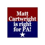 Matt Cartwright is Right for PA Sticker