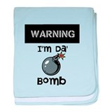 WARNING: Im da bomb! baby blanket