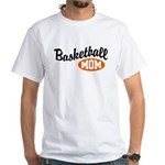 Basketball Mom White T-Shirt