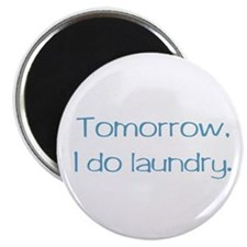 Tomorrow, I Do Laundry Magnet