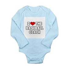 """I Love The Baseball Coach"" Body Suit"