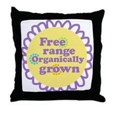 Free Range Organically Grown Throw Pillow