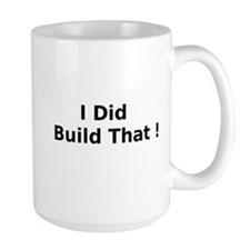 I Did Build That ! Mug