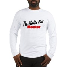 """The World's Best Mentor"" Long Sleeve T-Shirt"