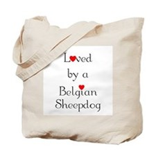 Loved by a Belgian Sheepdog Tote Bag