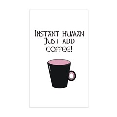 INSTANT HUMAN... Rectangle Sticker