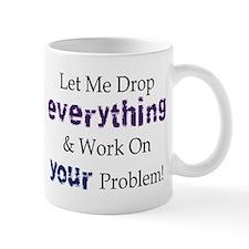 Drop Everything Mug