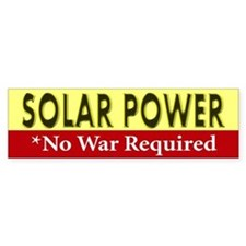 Solar Power *No War Required Bumper Bumper Sticker