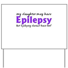 My daughter may have epilepsy Yard Sign