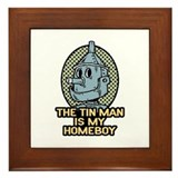 The Tin Man is My Homeboy Framed Tile