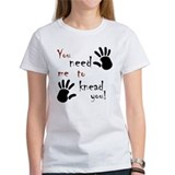 2-need to knead2 T-Shirt
