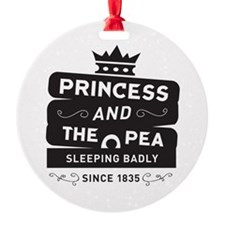 Princess & the Pea Since 1835 Ornament