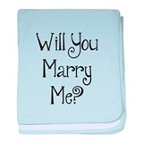 Will You Marry Me? (2) baby blanket