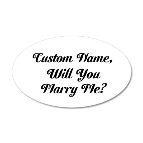 Personalized Marry Me 35x21 Oval Wall Decal