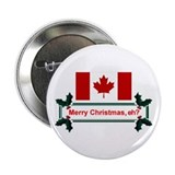 "Canadian Christmas, eh? 2.25"" Button"