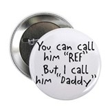 My Daddy is the Ref Button