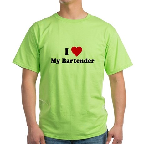 I Love [Heart] My Bartender Green T-Shirt