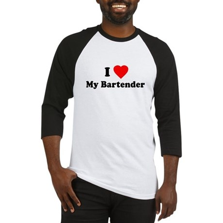 I Love [Heart] My Bartender Baseball Jersey