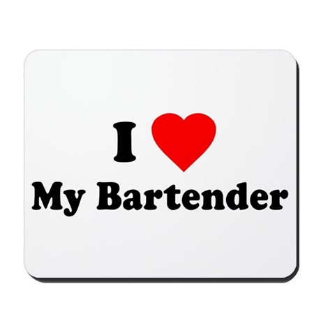 I Love [Heart] My Bartender Mousepad