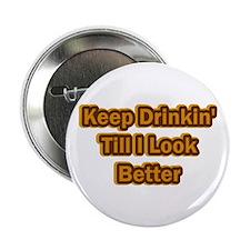Keep Drinkin' Button
