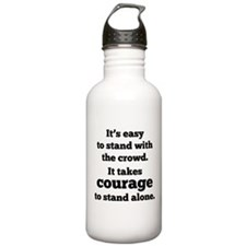 It Takes Courage To Stand Alone Water Bottle