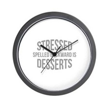 Stressed Spelled Backward Is Desserts Wall Clock