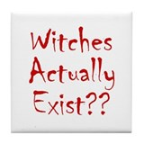 Witches Actually Exist Tile Coaster