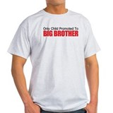Only Child Promoted To BIG BROTHER T-Shirt