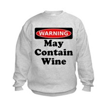 Warning May Contain Wine Sweatshirt