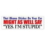 """That Obama Car Sticker"" Bumper Car Sticker"